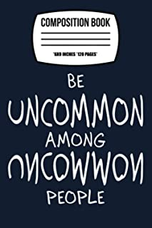 "Composition Notebook: Be Uncommon Among Uncommon People David Goggins Quotes 120 Wide Lined Pages - 6"" x 9"" - Planner, Jou..."