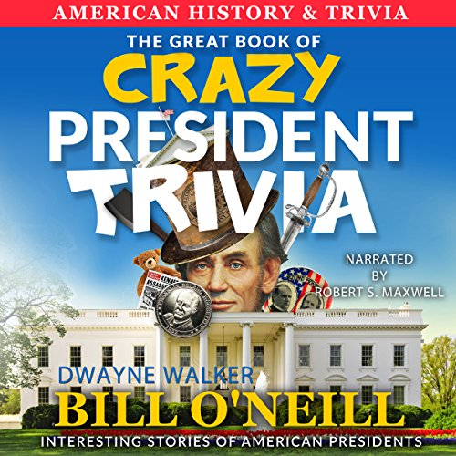 The Great Book of Crazy President Trivia audiobook cover art