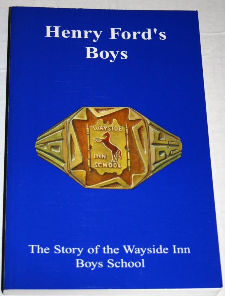 Henry Ford's Boys: The Story of the Wayside Inn Boys School