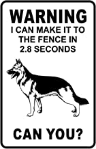 Lilyanaen New Metal Sign Aluminum Sign Warning I Can Make It to The Fence in 2.8 Sec. German Shepherd Warning Sign for Outdoor & Indoor 12