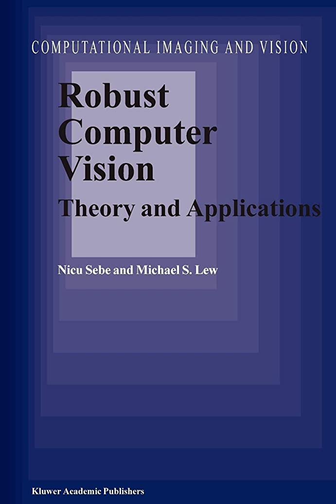 スチュアート島母性抽象化Robust Computer Vision: Theory and Applications (Computational Imaging and Vision)