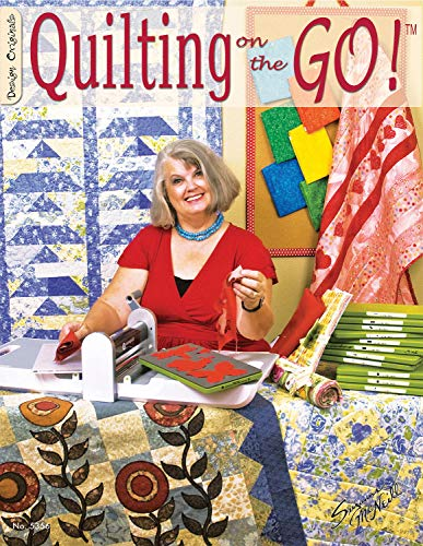 Quilting on the Go (Design Originals) Patterns for Easy Die-Cutting with the AccuQuilt GO! (TM) Fabric Cutter Machine and Dies to Make Quilts, Place Mats, Pillows, Table Runners, Aprons, Totes, & More
