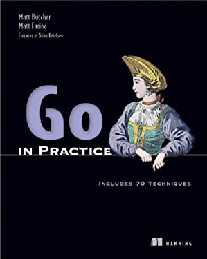 Go in Practice: Includes 70 Techniques