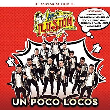 Un Poco Locos (Edición De Lujo)