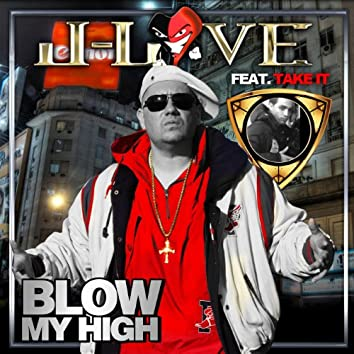 Blow My High (feat. Take-It)