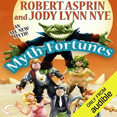 Myth-Fortunes     Myth Adventures, Book 18              By:                                                                                                                                 Robert Asprin,                                                                                        Jody Lynn Nye                               Narrated by:                                                                                                                                 Noah Michael Levine                      Length: 9 hrs and 32 mins     119 ratings     Overall 4.6
