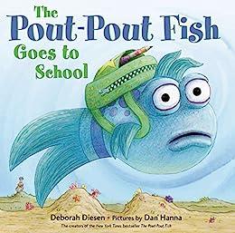 The Pout-Pout Fish Goes to School (A Pout-Pout Fish Adventure) by [Deborah Diesen, Dan Hanna]