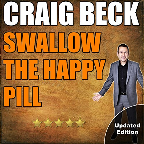 Swallow the Happy Pill: The Secrets to True Happiness cover art