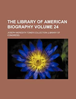 The Library of American Biography Volume 24