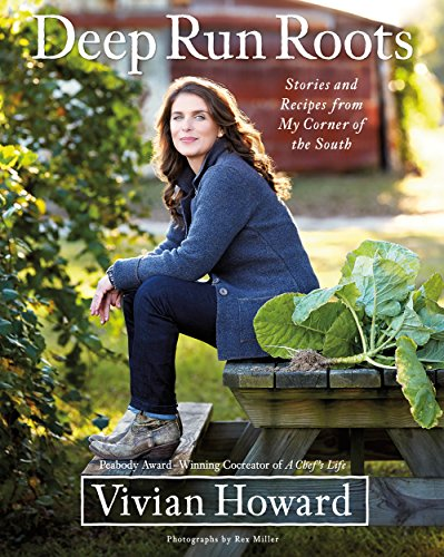 Deep Run Roots: Stories and Recipes from My Corner of the South by [Vivian Howard]