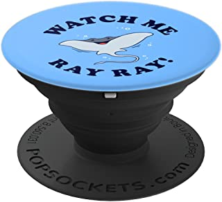 Watch Me Ray Ray  - Stingray Sting Manta Whip PopSockets Grip and Stand for Phones and Tablets