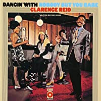 Dancin With Nobody But You Babe by Clarence Reid (2012-11-13)