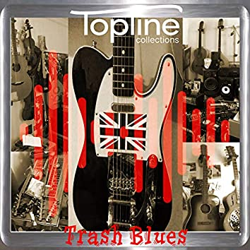 Topline Collections: Trash Blues