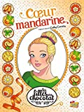 Les filles au chocolat - Tome 3 Coeur mandarine (3)