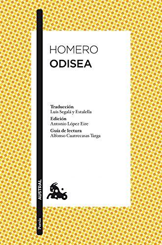 Odisea: Traduccin de Luis Segal y Estalella. Edicin de Antonio Lpez Eire. Gua de lectura de Alfonso Cuatrecasas Targa (Clsica)