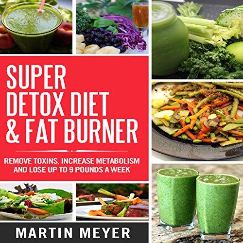 Super Detox Diet & Fat Burner audiobook cover art