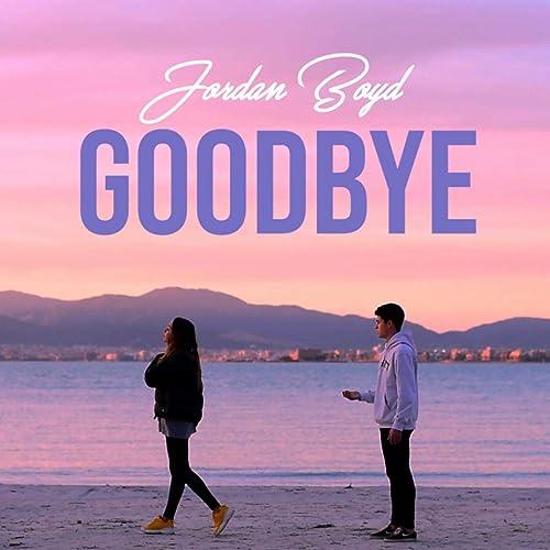 definido preparar sostén  Goodbye by Jordan Boyd on Amazon Music - Amazon.com