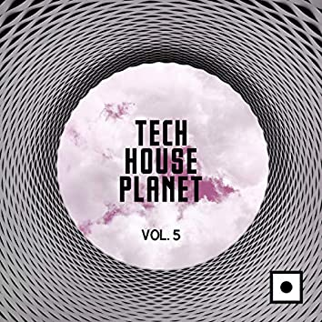 Tech House Planet, Vol. 5