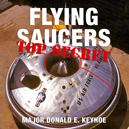 Flying Saucers: Top Secret (Revised Edition) audiobook cover art