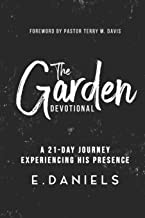 The Garden Devotional: A 21-Day Journey Experiencing His Presence