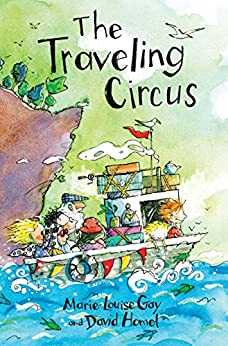 The Traveling Circus (Travels with My Family) by [Marie-Louise Gay, David Homel]