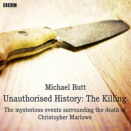 Unauthorised History: The Killing     A BBC Radio 4 dramatisation              Written by:                                                                                                                                 Michael Butt                               Narrated by:                                                                                                                                 Paul Rhys,                                                                                        Blake Ritson,                                                                                        Harry Lloyd,                   and others                 Length: 43 mins     Not rated yet     Overall 0.0