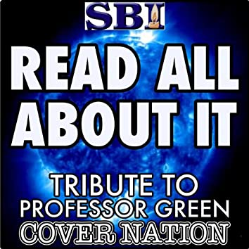 Read All About It (Tribute to Professor Green / Emeli Sande) Performed by Cover Nation