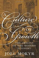 A Culture of Growth: The Origins of the Modern Economy (Graz Schumpeter Lectures)