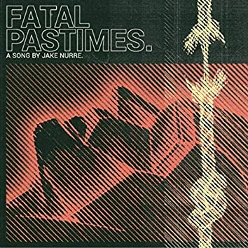 Fatal Pastimes (feat. Paul Urrutia, Josh Blair & Eric Mattson)
