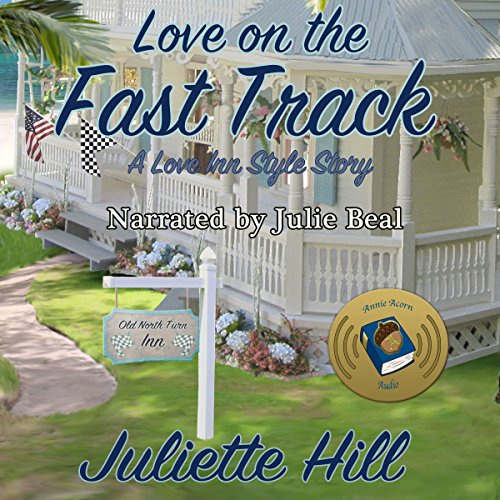 Love on the Fast Track     Love Inn Style Stories, Book 1              By:                                                                                                                                 Juliette Hill                               Narrated by:                                                                                                                                 Julie Beal                      Length: 55 mins     Not rated yet     Overall 0.0