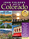 John Fielder s Best of Colorado, 5th Edition