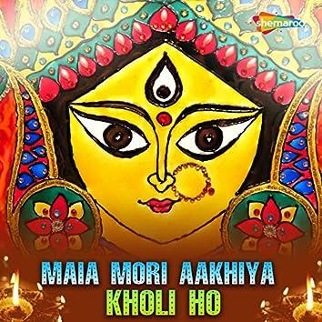Maia Mori Aakhiya Kholi Ho