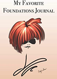 My Favorite Foundations Journal: Stylishly illustrated little notebook is the perfect accessory for all cosmetic lovers.