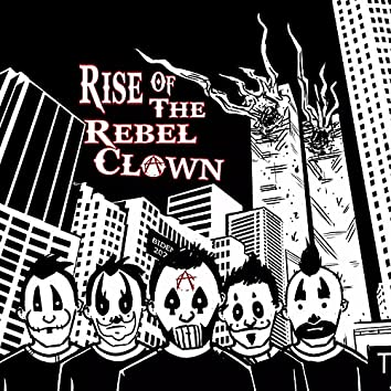 Rise of the Rebel Clown