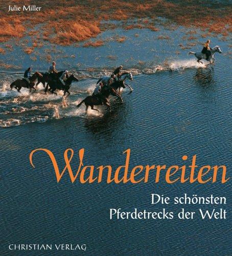 Wanderreiten: Die schönsten Pferdetrecks der Welt
