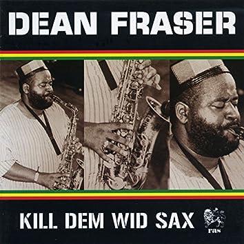 Kill Dem Wid Sax: The Ras Collection