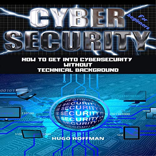 How to Get into Cybersecurity Without Technical Background  By  cover art