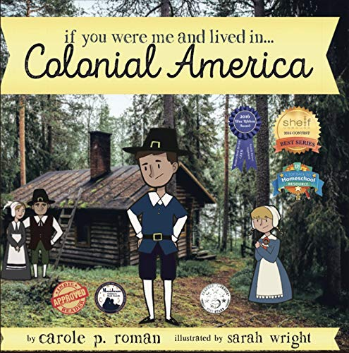 If You Were Me and Lived in... Colonial America: An Introduction to Civilizations Throughout Time by [Carole P. Roman, Sarah Wright]