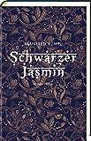 Schwarzer Jasmin: Roman von  Manfred Rumpl