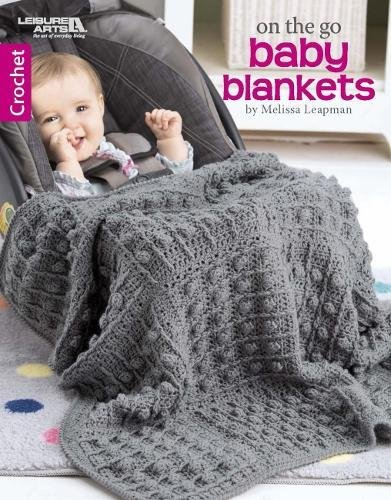 On The Go Baby Blankets: Crochet-6 Car Seat Covers for Babies and Toddlers
