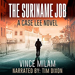 The Suriname Job     A Case Lee Novel, Volume 1              By:                                                                                                                                 Vince Milam                               Narrated by:                                                                                                                                 Tim Dixon                      Length: 9 hrs and 39 mins     384 ratings     Overall 4.2