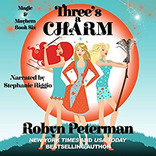 Three's a Charm     Magic and Mayhem, Book Six              Written by:                                                                                                                                 Robyn Peterman                               Narrated by:                                                                                                                                 Stephanie Riggio                      Length: 5 hrs and 52 mins     Not rated yet     Overall 0.0