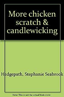 More Chicken Scratch & Candlewicking