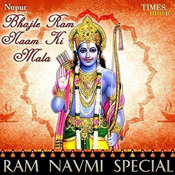 Bhajle Ram Naam Ki Mala Ram Navmi Special