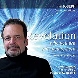The Joseph Communications: Revelation: Who You Are, Why You're Here audiobook cover art