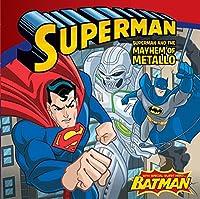 Superman Classic: Superman and the Mayhem of Metallo