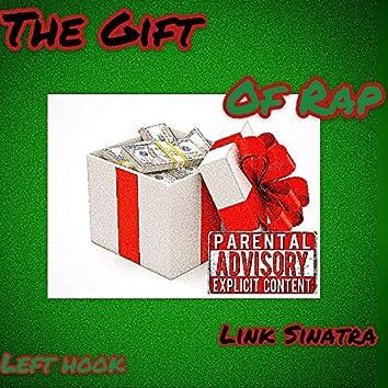 The Gift of Rap Left Hook (feat. Left Hook & Link Sinatra)