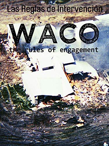 Waco: Las Reglas de Intervención