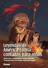 Leyendas de América Latina contadas para niños (La brújula y la veleta) (Spanish Edition)