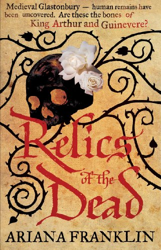 Relics of the Dead: Mistress of the Art of Death, Adelia Aguilar series 3 (Adelia Aguilar, 3)